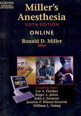 Miller's Anesthesia Online: Webstart - Miller, Ronald D, and Fleisher, Lee A, M.D., and Johns, Roger A