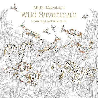 Millie Marotta's Wild Savannah: A Colouring Book Adventure - Marotta, Millie