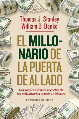 Millonario de La Puerta de Al Lado, El - Stanley, Thomas, and Danko, William