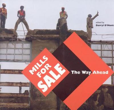 Mills for Sale: The Way Ahead - D'Monte, Darryl (Editor)