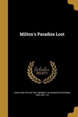 Milton's Paradise Lost - Milton, John 1608-1674, and Twombly, Alexander Stevenson 1832-1907 (Creator)