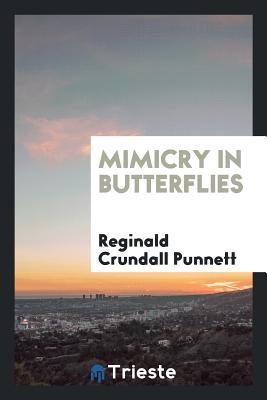 Mimicry in Butterflies - Punnett, Reginald Crundall