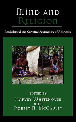 Mind and Religion: Psychological and Cognitive Foundations of Religion - Whitehouse, Harvey (Editor)