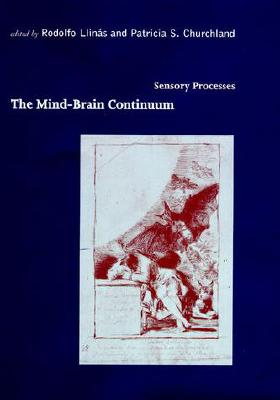 Mind-Brain Continuum: Sensory Processes - Llin's, Rodolfo R, and Llinas, Rodolfo R (Editor), and Churchland, Patricia Smith (Editor)