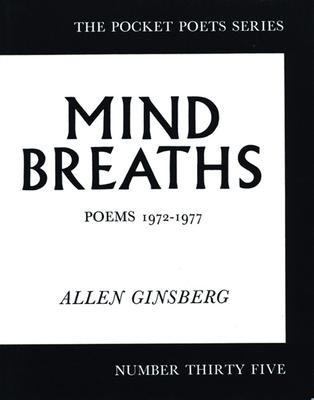Mind Breaths: Poems 1972-1977 - Ginsberg, Allen
