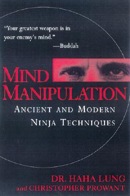 Mind Manipulation - Lung, Haha, Dr., and Prowant, Christopher B, Dr.