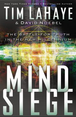 Mind Siege: The Battle for the Truth - LaHaye, Tim, Dr.