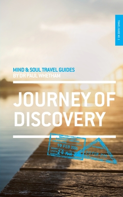 Mind & Soul Travel Guide 1: Journey of Discovery - Whetham, Paul