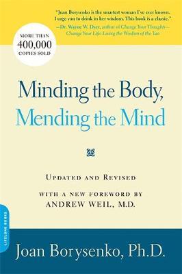 Minding the Body, Mending the Mind - Borysenko, Joan