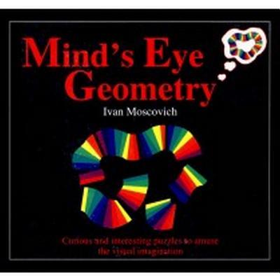 Mind's Eye Geometry - Moscovich, Ivan