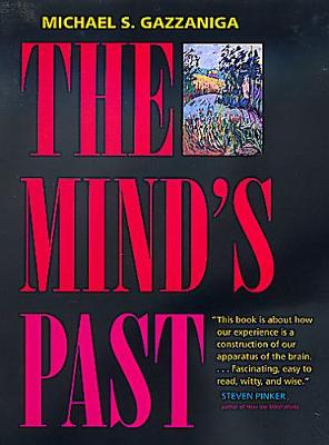 Mind's Past - Gazzaniga, Michael S