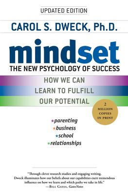 Mindset: The New Psychology of Success - Dweck, Carol S, PhD
