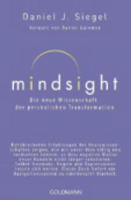 Mindsight - Die Neue Wissenschaft Der Personlichen Transformation - Siegel, Daniel J