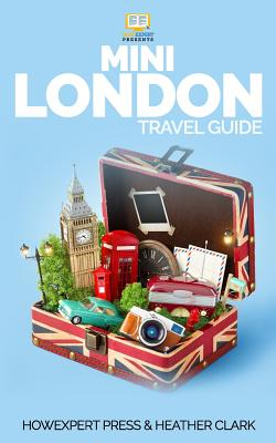 Mini London Travel Guide - Clark, Heather, and Howexpert Press