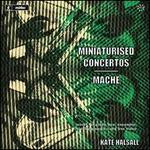 Miniaturised Concertos; Maché
