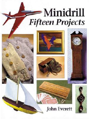 Minidrill: Fifteen Projects - Everett, John