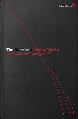 Minima Moralia: Reflections From Damaged Life - Adorno, Theodor W.