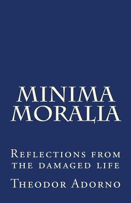 Minima Moralia - Adorno, Theodor Wiesengrund