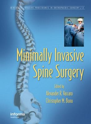 Minimally Invasive Spine Surgery - Vaccaro, Alexander R. (Editor), and Bono, Christopher M. (Editor)