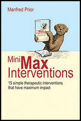 MiniMax Interventions: 15 simple therapeutic interventions that have maximum impact - Prior, Manfred