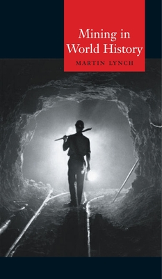 Mining in World History - Lynch, Martin