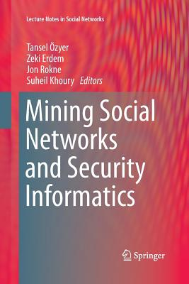 Mining Social Networks and Security Informatics - Ozyer, Tansel (Editor)