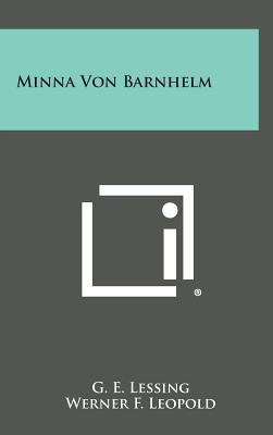 Minna Von Barnhelm - Lessing, Gotthold Ephraim, and Leopold, Werner F