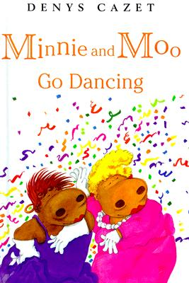 Minnie and Moo Go Dancing - Cazet, Denys