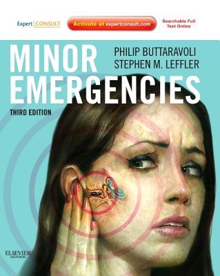 Minor Emergencies - Buttaravoli, Philip, MD, Facep (Editor), and Leffler, Stephen M, MD, Facep (Editor)