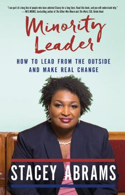 Minority Leader: How to Build Your Future and Make Real Change - Abrams, Stacey