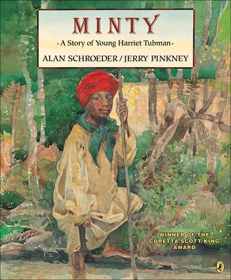 Minty - Schroeder, Alan, Professor, and Axler, Rachel (Editor), and Pinkney, Jerry (Illustrator)