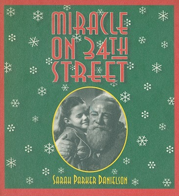 Miracle on 34th Street - Danielson, Sarah Parker