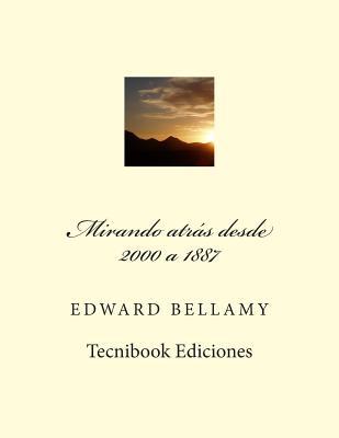 Mirando Atras Desde 2000 a 1887 - Bellamy, Edward