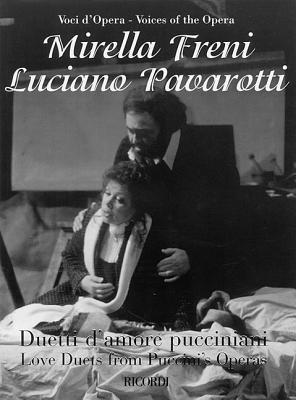 Mirella Freni & Luciano Pavarotti - Love Duets from Puccini's Operas: For Soprano & Tenor with Piano - Puccini, Giacomo (Composer)