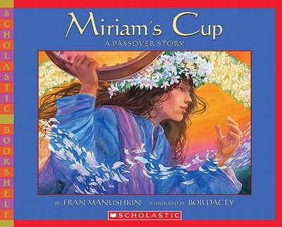 Miriam's Cup: A Passover Story - Manushkin, Fran