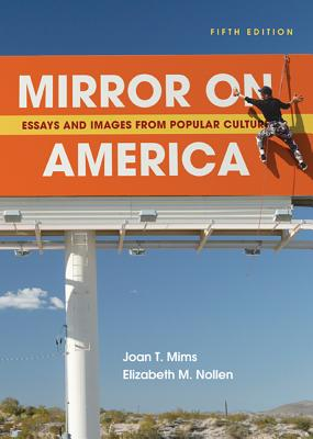 Mirror on America: Essays and Images from Popular Culture - Mims, Joan T, and Nollen, Elizabeth M