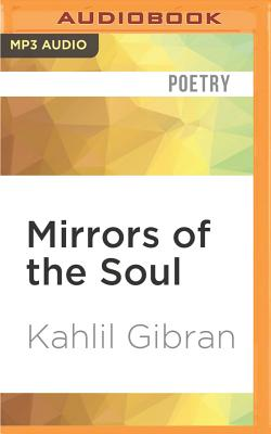 Mirrors of the Soul - Gibran, Kahlil