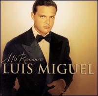 Mis Romances - Luis Miguel