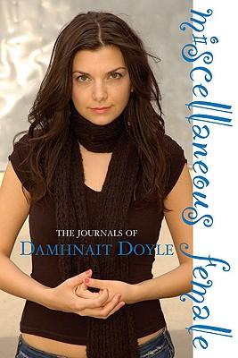 Miscellaneous Female: The Journals of Damhnait Doyle - Doyle, Damhnait