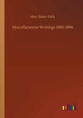 Miscellaneous Writings 1883-1896 - Eddy, Mary Baker