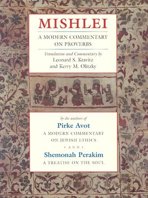 Mishlei: A Modern Commentary on Proverbs - Kravitz, Leonard S, Ph.D. (Editor)