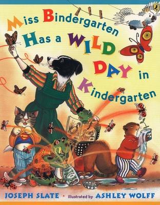 Miss Bindergarten Has a Wild Day in Kindergarten - Slate, Joseph