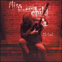 Miss Blues' Child - Eli Cook
