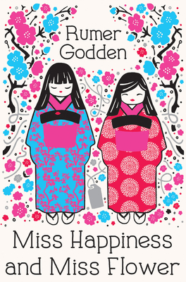 Miss Happiness and Miss Flower - Godden, Rumer