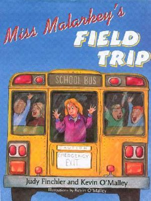Miss Malarkey's Field Trip - Finchler, Judy