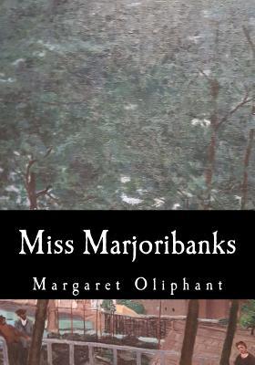 Miss Marjoribanks - Oliphant, Margaret