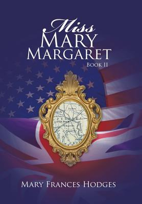 Miss Mary Margaret: Book II - Hodges, Mary Frances