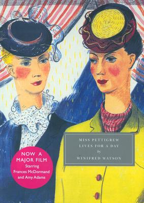 Miss Pettigrew Lives for a Day - Watson, Winifred, and Twycross-Martin, Henrietta (Preface by)