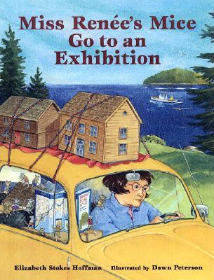 Miss Renee's Mice Go to an Exhibition - Hoffman, Elizabeth Stokes