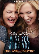 Miss You Already - Catherine Hardwicke